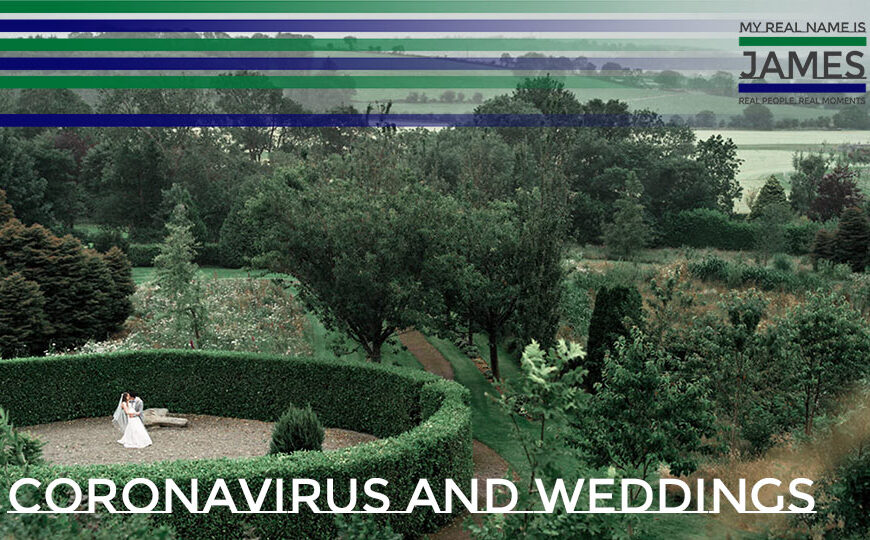 Coronavirus and Weddings – Guidance & How I Want To Help You